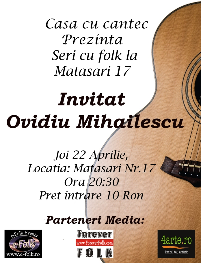 Afis Ovidiu Mihailescu, gazda la Casa cu cantec din Matasari 17